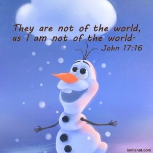 They are not of the world, as I am not of the world. John 17:16